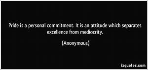 Pride is a personal commitment. It is an attitude which ...
