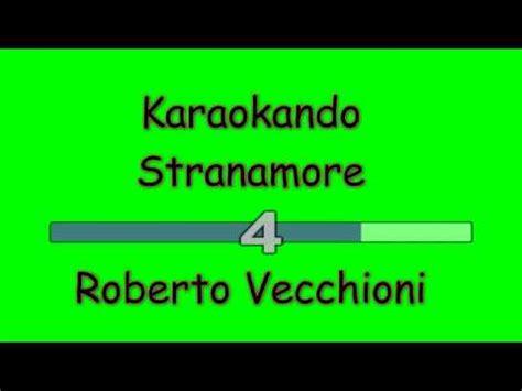 Stranamore Vecchioni Testo by Karaoke Italiano Stranamore Roberto Vecchioni Testo