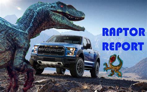raptor report raptors visit jurassic world ford truckscom