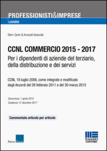 ccnl commercio e terziario confcommercio testo integrale ccnl commercio 2015 2017 per i dipendenti di aziende