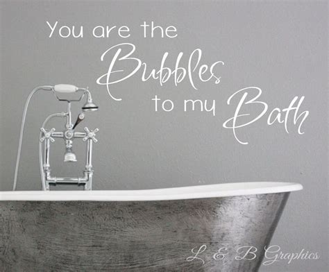 Bathroom Quotes Uk by You Are The Bubbles To My Bath Vinyl Wall Decal Bathroom