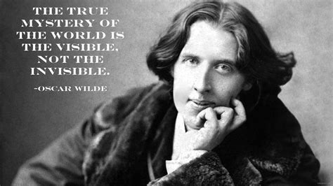 """the True Mystery Of The World…"" Oscar Wilde  Live By Quotes"