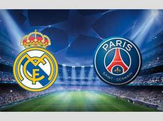 Ver Real Madrid vs PSG online gratis en vivo