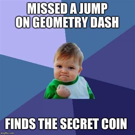 Geometry Memes - geometry dash imgflip