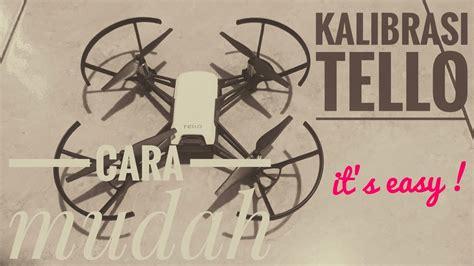 kalibrasi drone tello semudah  youtube
