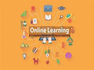 Online Learning - a Compete Guide on Distance Education ...