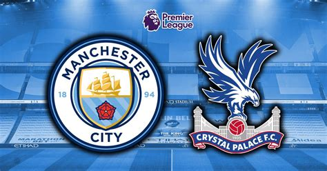 Man City vs Crystal Palace Man City 4-0 Crystal Palace ...