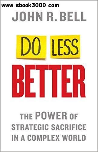 do less better the power of strategic sacrifice in a