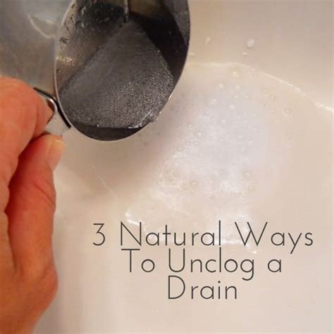 ways to unclog a sink unclog a drain natural and chang 39 e 3 on pinterest