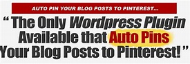 WordPress Plugin Auto Pin Your Blog Posts/Affiliate Offers to PINTEREST - Internet Marketing ...