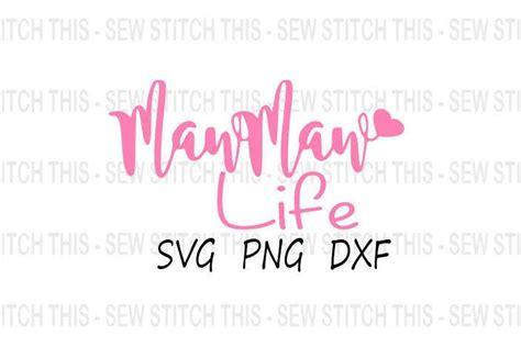mawmaw svg mawmaw life svg svg png dxf  favorite people svg grandma svg grandmother svg