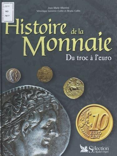 histoire de la monnaie du troc  leuro de bruno collin