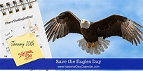 SAVE THE EAGLES DAY - January 10 - National Day Calendar