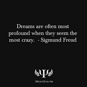 Dreams are often most profound when they seem the most ...