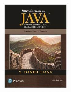 Introduction, To, Java, Programming, And, Data, Structures, Comprehensive, Version, 12, Ed, 0136520235