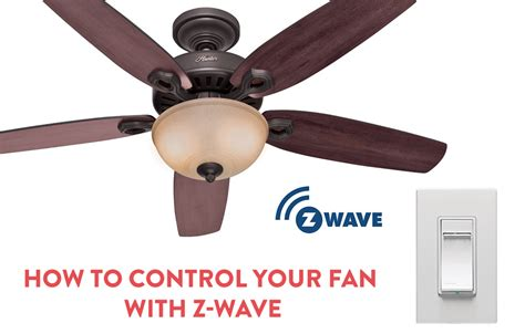 z wave ceiling fan and light controller how to your ceiling fan with z wave
