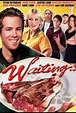 Waiting - Movie Quotes - Rotten Tomatoes