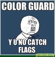 Color Guard Memes - 1000 ideas about color guard memes on pinterest color guard marching bands and winter guard
