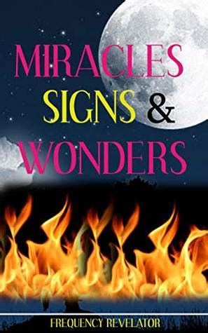 miracles signs  wonders  apostle frequency revelator
