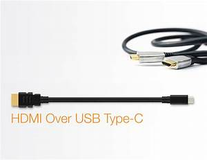 hdmi releases alternate mode for usb type c connector to With usb cable signals