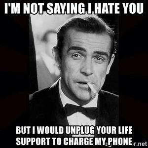 I'M NOT SAYING I HATE YOU BUT I WOULD UNPLUG YOUR LIFE ...