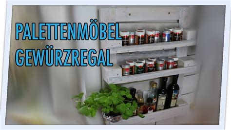 diy einfaches upcycling regal bauen anleitungen do it yourself and gewurzregal selber