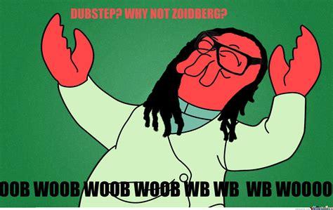 Zoidberg Meme - zoidberg dubstep by orpheus999 meme center