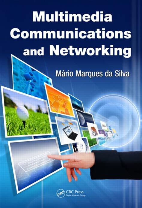 Multimedia Communications And Networking  Crc Press Book