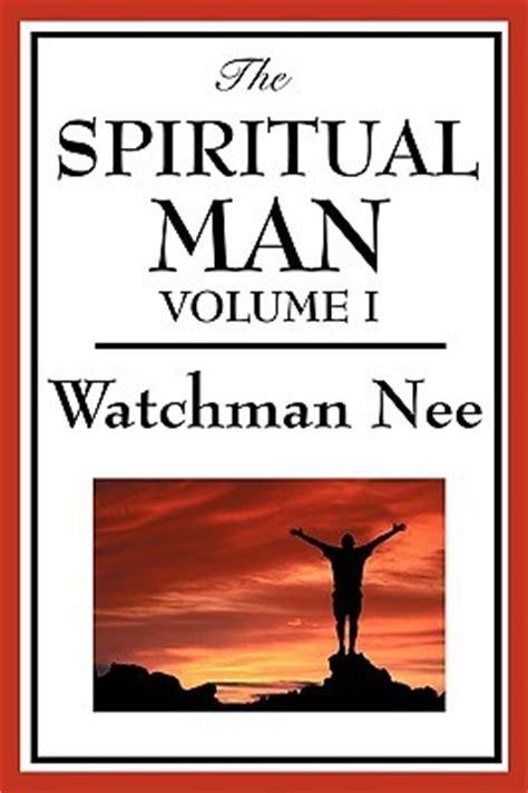 spiritual man volume   watchman nee