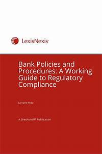 Bank Policies And Procedures  A Working Guide To