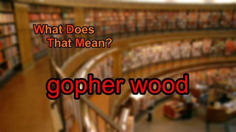 gopher wood  youtube