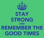 Remember The Good Times Quotes. QuotesGram