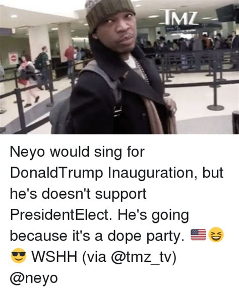 Inauguration Memes - tmz neyo would sing for donaldtrump inauguration but he s doesn t support presidentelect he s
