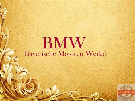 bmw full form in german bayerische motoren werke how to pronounce bayerische
