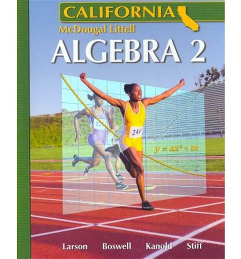 Holt Mcdougal Larson Algebra 2 California Student Edition 2007  Mcdougal Littel 9780618811816