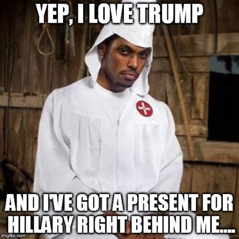 Kkk Meme - image tagged in black kkk imgflip