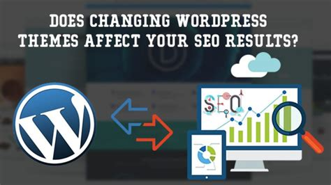 results seo does changing your themes affect your seo results