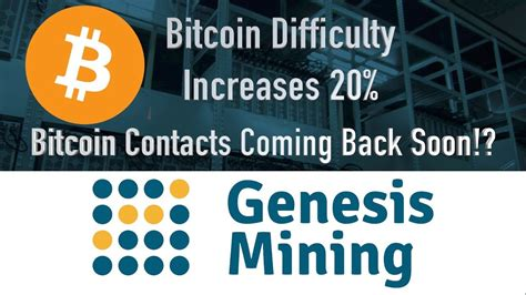 Bitcoin is the currency of the internet: Bitcoin Difficulty Increases 20%! Genesis Mining Bitcoin ...