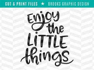 Enjoy the little things SVG Cut file by Brooks Graphic