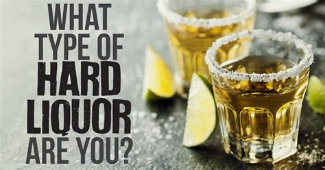 What Type of Hard Liquor Are You? Question 14 - What is ...