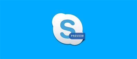 sony si鑒e social skype preview si aggiorna su android con nuove feature