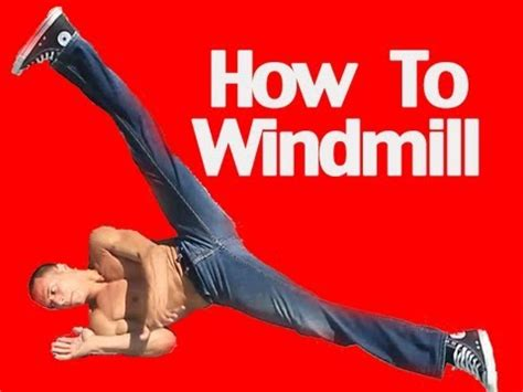 How To by How To Windmill Tutorial Learn How To Breakdance And Do
