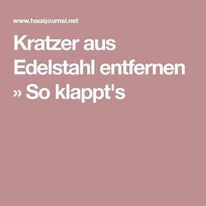 Kratzer Aus Glasscheibe Entfernen : kratzer aus edelstahl entfernen so klappt 39 s edelstahl ~ Watch28wear.com Haus und Dekorationen