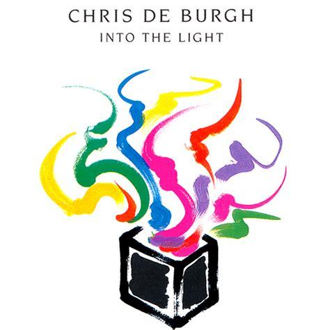 into the light into the light chris de burgh last fm
