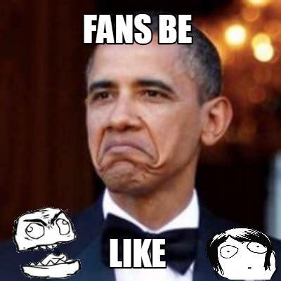 Be Like Meme Creator - meme creator funny fans be like meme generator at memecreator org