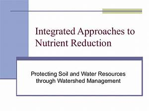 Integrated Approaches to Nutrient Reduction: Protecting ...