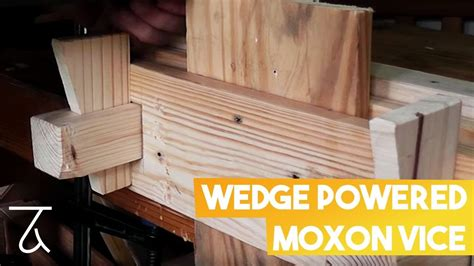 wedge powered moxon vise woodworking project tool build