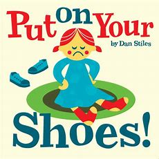 Put On Your Shoes!  Pow! Kids Books