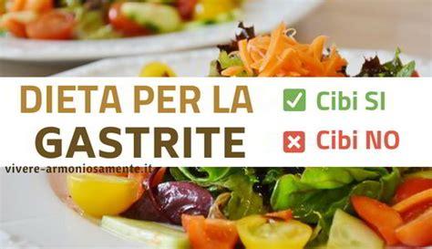 alimenti da evitare per la gastrite dieta per gastrite cibi si e cibi no per guarire e