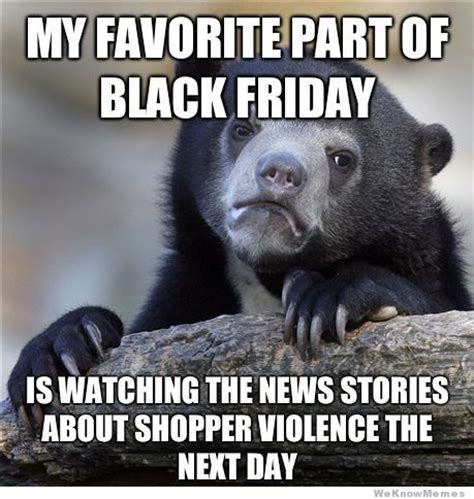 Meme Black Friday - 97 best images about funny bears memes and pics on pinterest black friday meme bear meme and